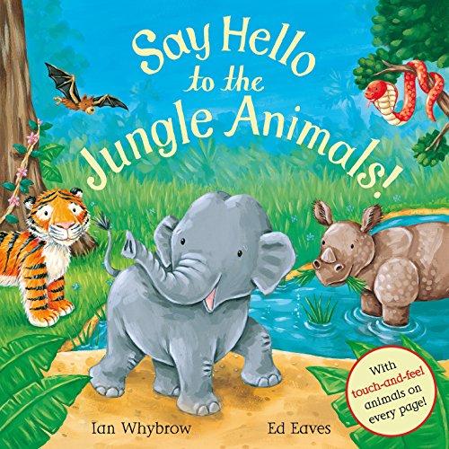 Say Hello to the Jungle Animals! by Ian Whybrow