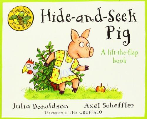 Tales From Acorn Wood: Hide & Seek Pig by Julia Donaldson