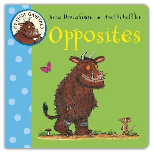 My First Gruffalo: Opposites By Julia Donaldson