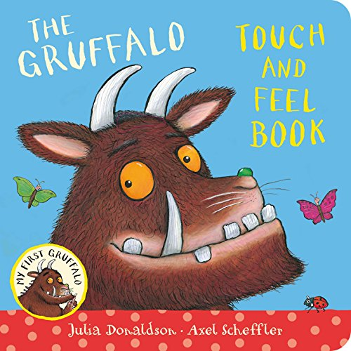 My First Gruffalo: Touch-and-Feel by Julia Donaldson