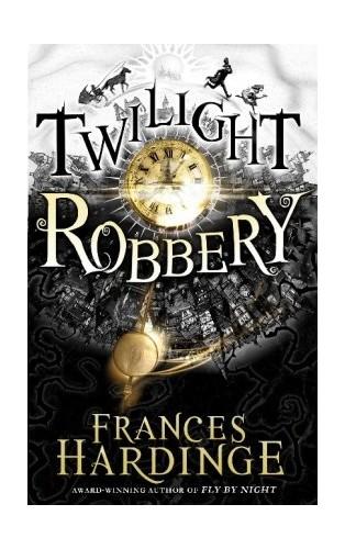 Twilight Robbery By Frances Hardinge