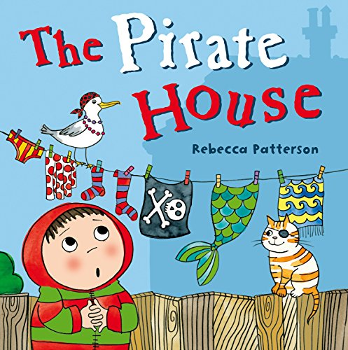 The Pirate House By Rebecca Patterson