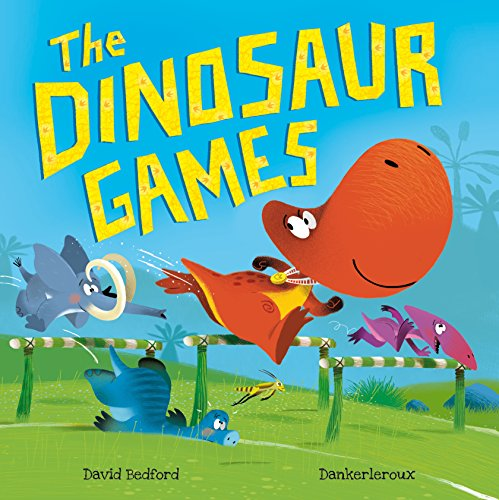 The Dinosaur Games By David Bedford