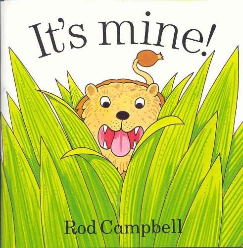 It's Mine! By Rod Campbell