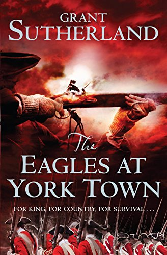 The Eagles at York Town By Grant Sutherland