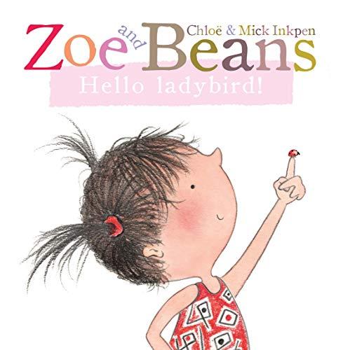 Zoe and Beans: Hello ladybird! By Chloe Inkpen