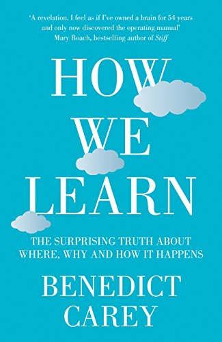 How We Learn By Benedict Carey