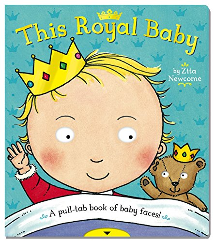 This Royal Baby By Illustrated by Zita Newcome