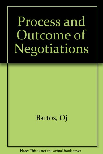 Process and Outcome of Negotiations By Otomar J. Bartos
