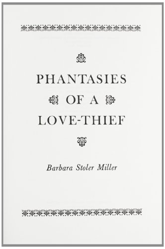 Phantasies of a Love Thief By Translated by Barbara Stoler Miller