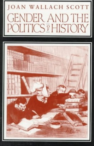 Gender and the Politics of History By Joan Scott