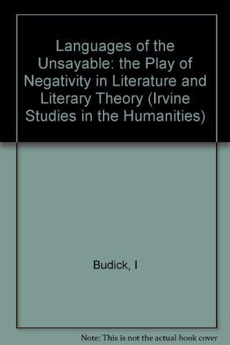 Languages of the Unsayable: the Play of Negativity in Literature and Literary Theory par Sanford Budick
