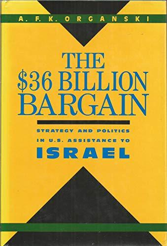 The 36 Billion Dollar Bargain By A.F.K. Organski