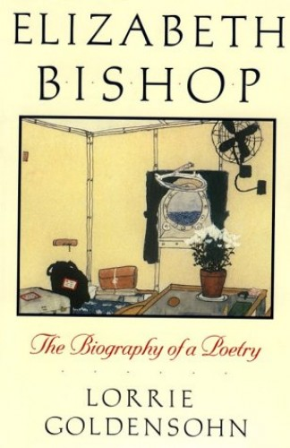 Elizabeth Bishop By Lorrie Goldensohn