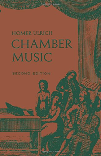Chamber Music: Second Edition by Homer Ulrich