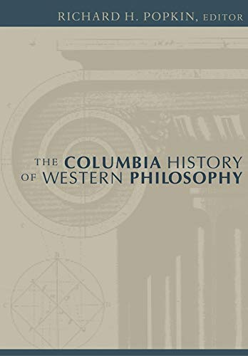 The Columbia History of Western Philosophy By Edited by Richard H. Popkin