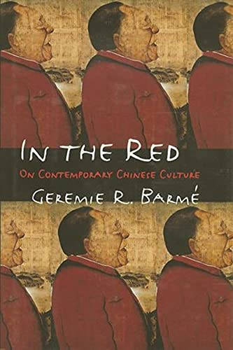 In the Red By Mr Geremie R. Barme