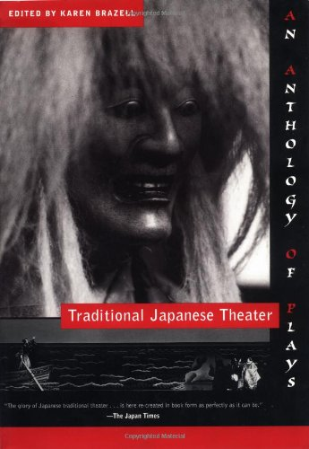 Traditional Japanese Theater By Edited by Karen Brazell