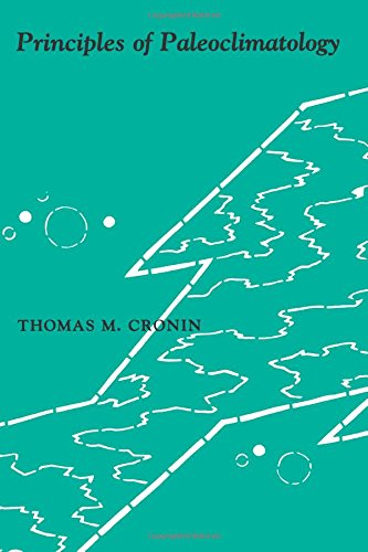 Principles of Paleoclimatology By Thomas M. Cronin