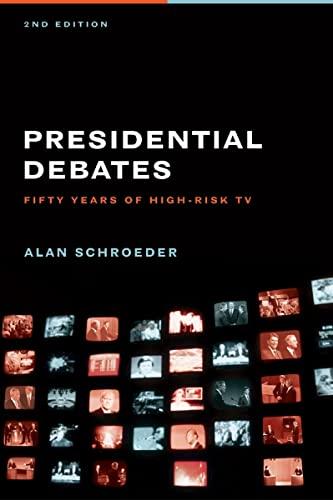 Presidential Debates By Alan Schroeder (Northeastern School of Journalism)