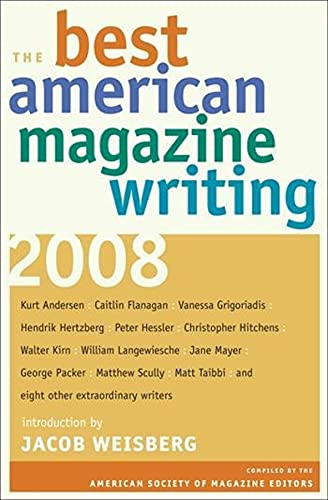 The Best American Magazine Writing 2008 By Edited by The American Society of Magazine Editors