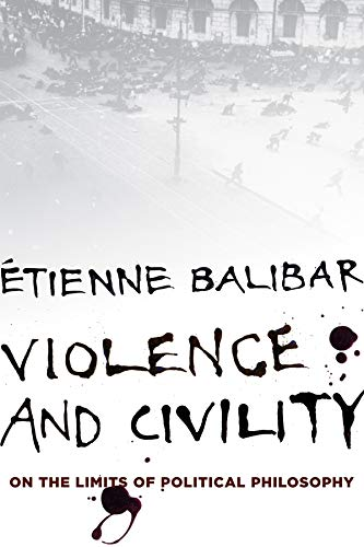 Violence and Civility By Etienne Balibar