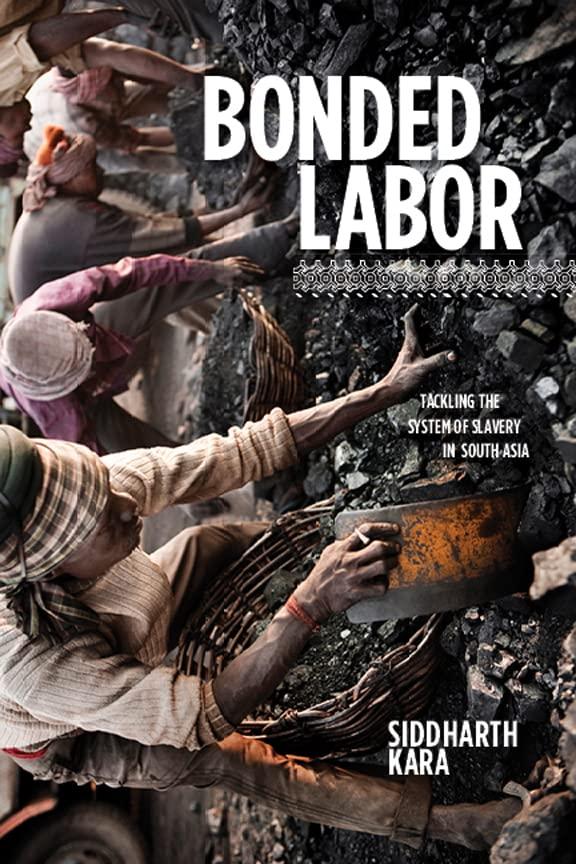Bonded Labor By Siddharth Kara