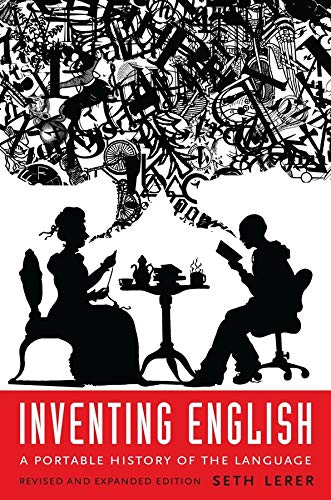 Inventing English: A Portable History of the Language By Seth Lerer