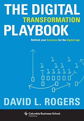 The Digital Transformation Playbook By David Rogers (c/o Levine Greenberg Rostan)