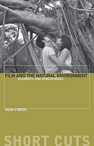 Film and the Natural Environment By Adam O'Brien