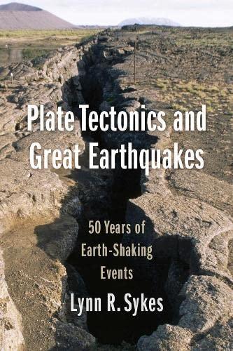 Plate Tectonics and Great Earthquakes By Lynn R. Sykes