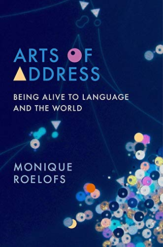 Arts of Address By Monique Roelofs