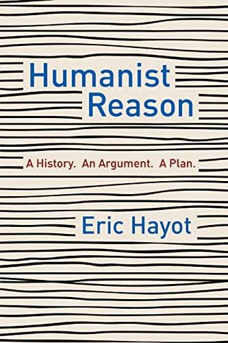Humanist Reason par Eric Hayot