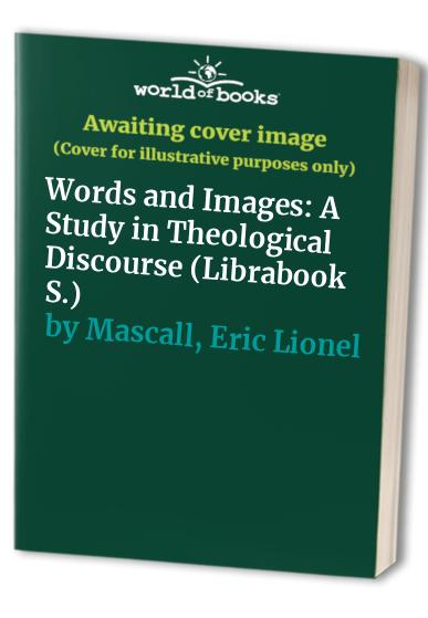 Words and Images By Eric Lionel Mascall