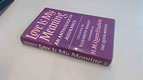 Love is My Meaning By Edited by Elizabeth Basset