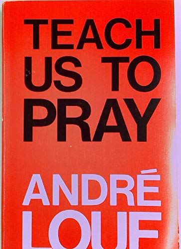 Teach Us to Pray By Andre Louf