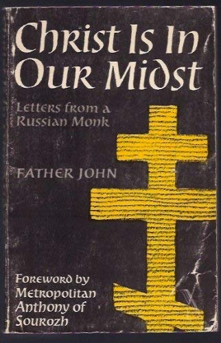 Christ is in Our Midst By Father John