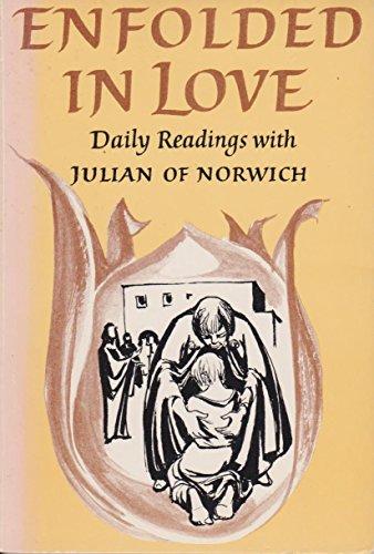 Enfolded in Love: Daily Readings: 8 By Julian of Norwich