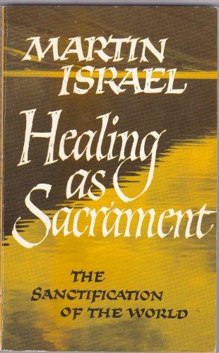 Healing as a Sacrament By Martin Israel
