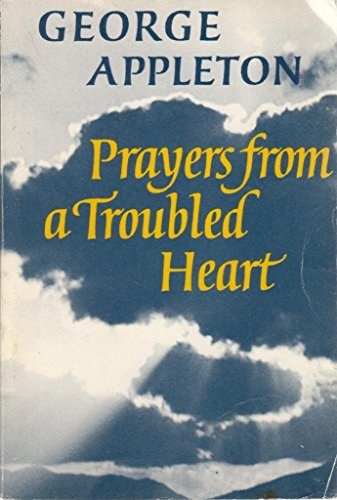 Prayers from a Troubled Heart By George Appleton