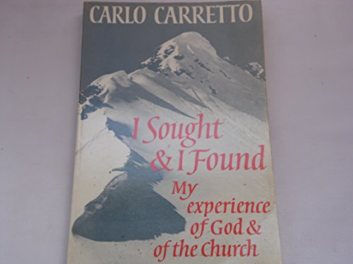 I Sought and I Found By Carlo Carretto