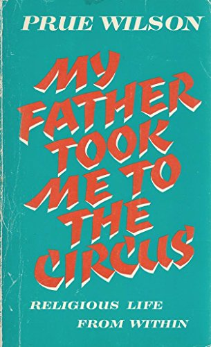 My Father Took Me to the Circus By Prue Wilson