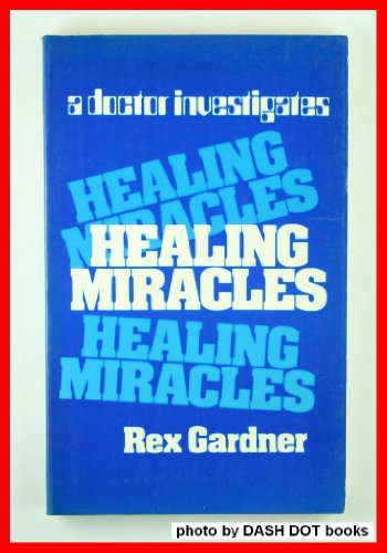 Healing Miracles By Reginald Frank Robert Gardner
