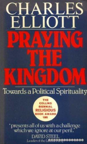 Praying the Kingdom By Charles Elliott