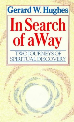 In Search of a Way By Gerard W. Hughes