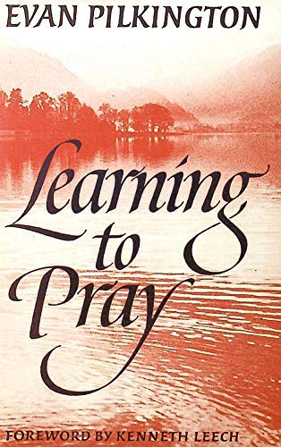 Learning to Pray By Evan Pilkington