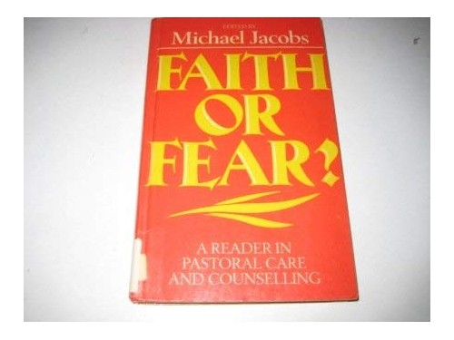 Faith or Fear? By Edited by Michael Jacobs