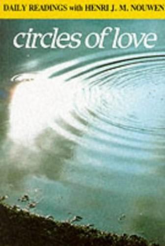 Circles of Love By Henri J. M. Nouwen