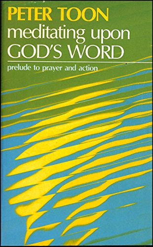 Meditating Upon God's Word By Peter Toon