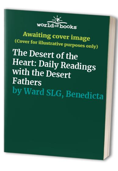 The Desert of the Heart By Benedicta Ward, SLG